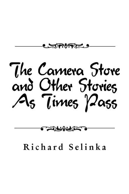 The Camera Store and Other Stories As Times Pass