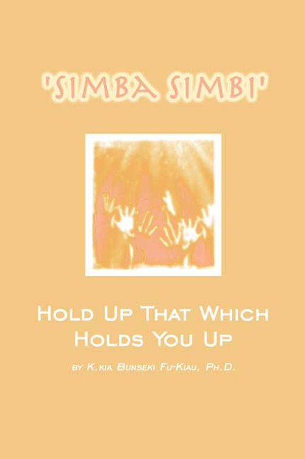 Simba Simbi: Hold Up That Which Holds You Up
