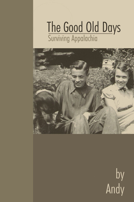 The Good Old Days: Surviving Appalachia