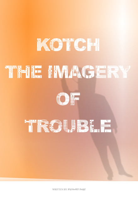 Kotch: The Imagery of Trouble