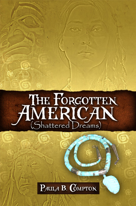 The Forgotten American: (Shattered Dreams)
