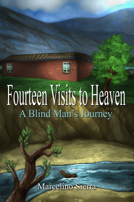 Fourteen Visits to Heaven: A Blind Man's Journey