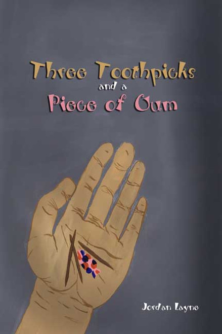 Three Toothpicks and a Piece of Gum