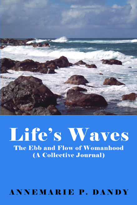 Life's Waves: The Ebb and Flow of Womanhood (A Collective Journal)
