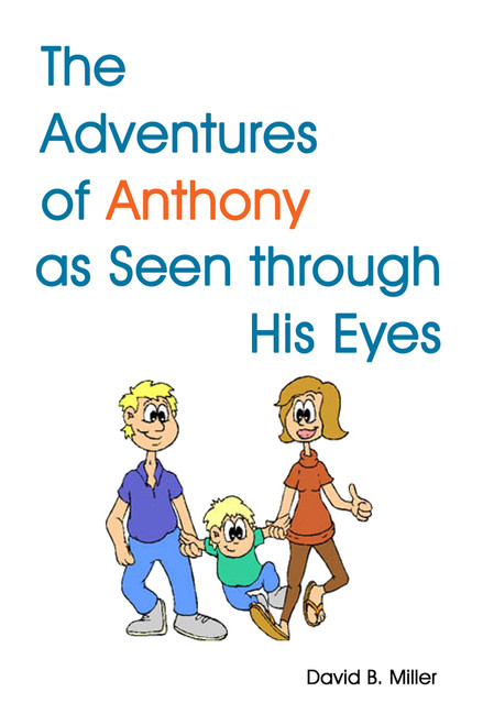 The Adventures of Anthony as Seen through His Eyes