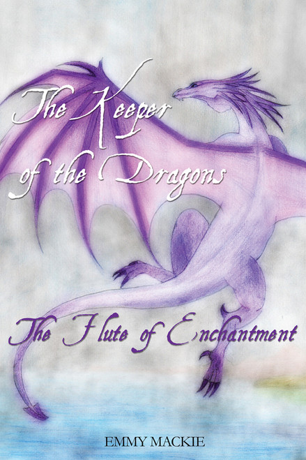 The Keeper of the Dragons: The Flute of Enchantment