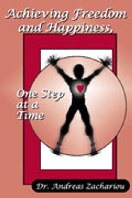 Achieving Freedom and Happiness: One Step at a Time