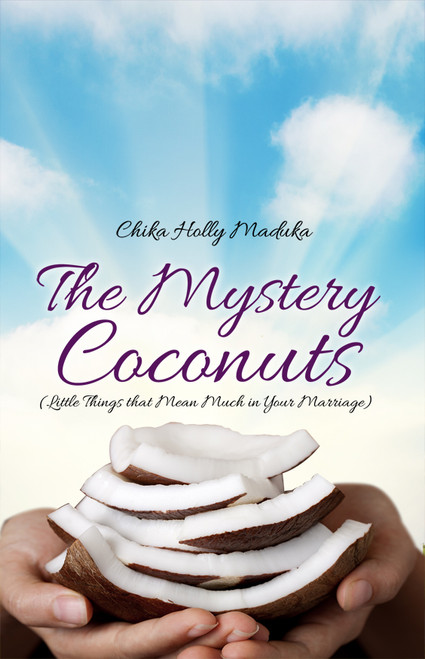 The Mystery Coconuts: (Little Things that Mean Much in Your Marriage)