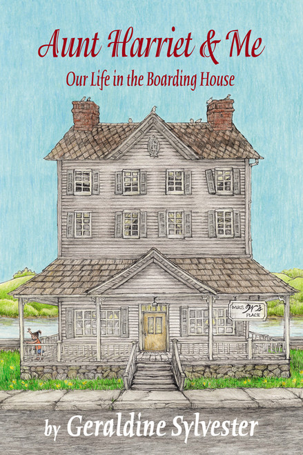 Aunt Harriet and Me: Our Life in the Boarding House