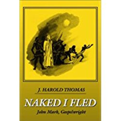Naked I Fled: John Mark, Gospelwright