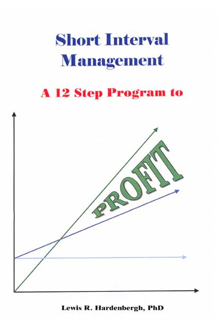 Short Interval Management: A Twelve-Step Program to Profit