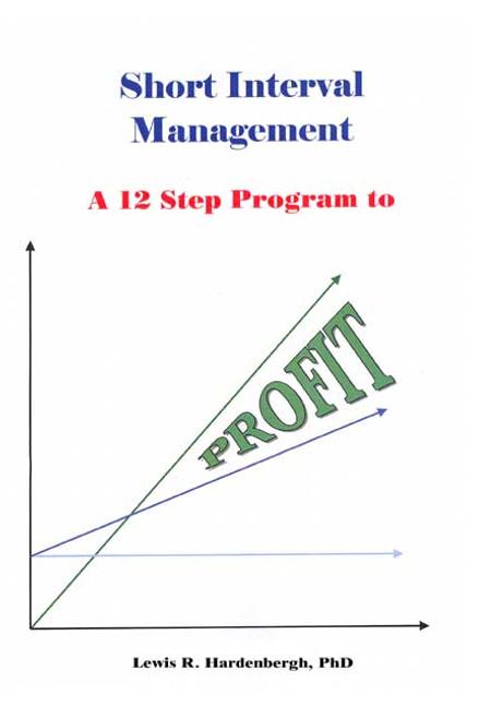 Short Interval Management: A Twelve-Step Program to Profit