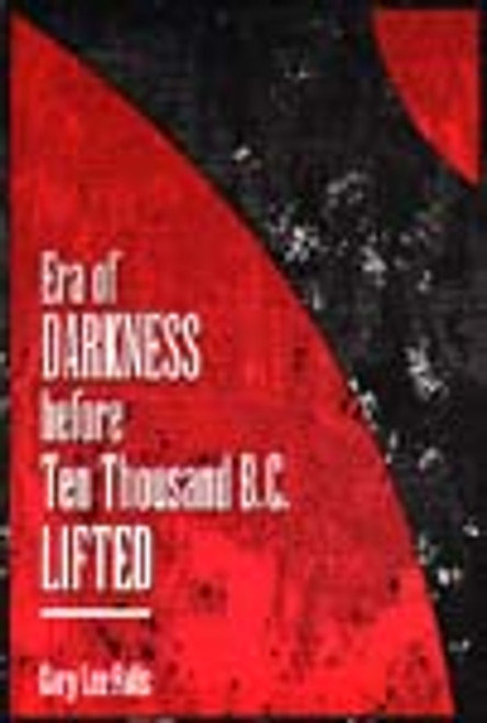 Era of Darkness before Ten Thousand B.C. Lifted