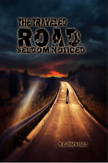 The Traveled Road Seldom Noticed - eBook