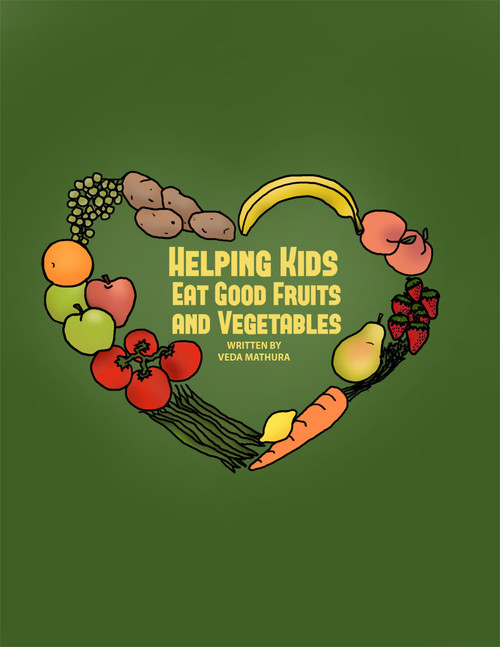 Helping Your Kids Eat Good Fruits and Vegetables