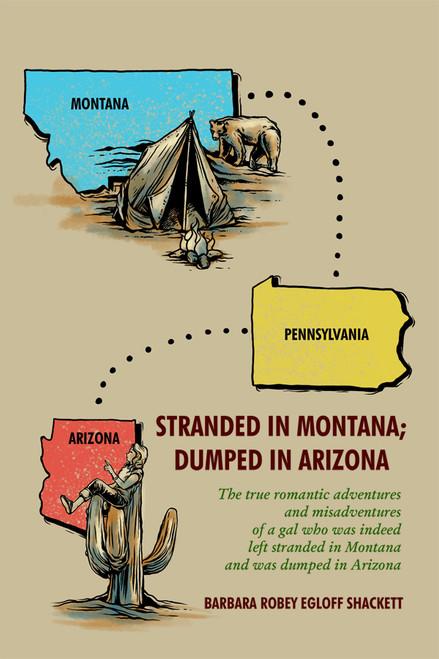Stranded in Montana; Dumped in Arizona - eBook