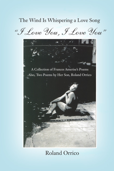 """The Wind is Whispering a Love Song: """"I Love You, I Love You"""" - eBook"""
