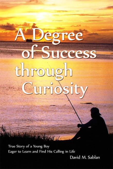 A Degree of Success through Curiosity - eBook