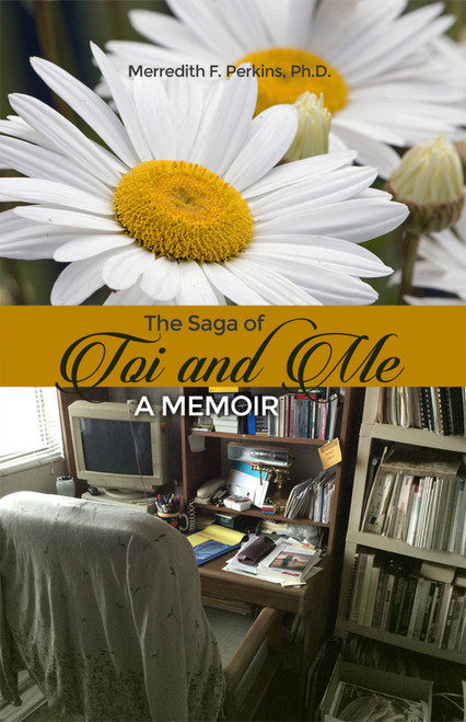 The Saga of Toi and Me  -- A Memoir - eBook