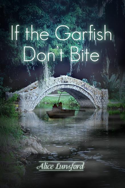 If the Garfish Don't Bite - eBook