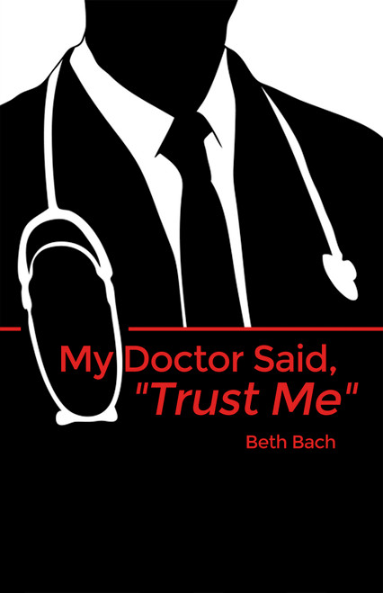 "My Doctor Said, ""Trust Me"""