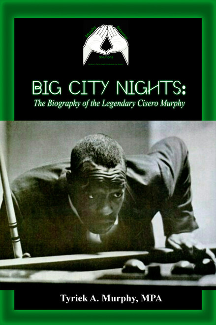 Big City Nights:The Biography of the Legendary Cisero Murphy