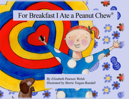 For Breakfast I Ate a Peanut Chew ®