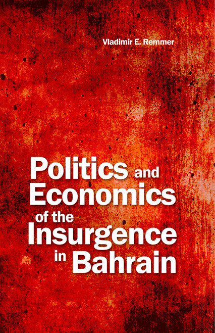 Politics and Economics of the Insurgence in Bahrain - eBook