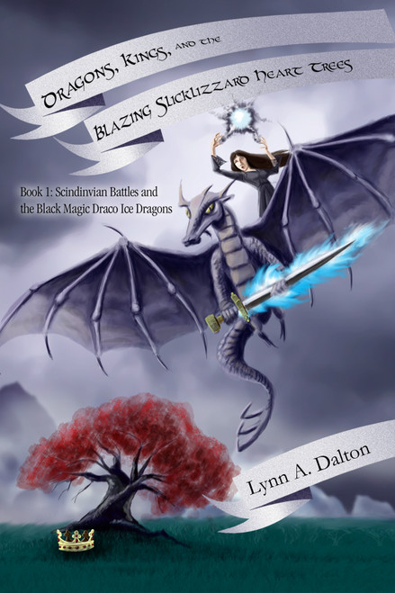 Dragons, Kings, and the Blazing Sliklizzard Heart Trees - eBook