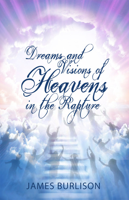 Dreams and Visions of Heavens in the Rapture - eBook