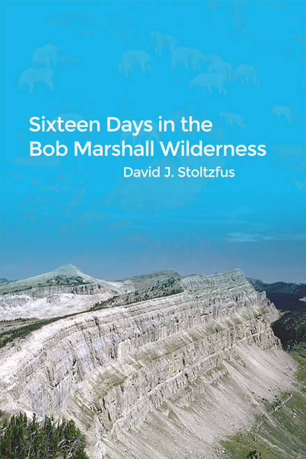 Sixteen Days in the Bob Marshall Wilderness - eBook