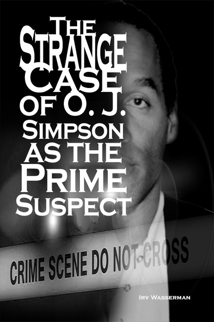 The Strange Case of O. J. Simpson as the Prime Suspect - eBook