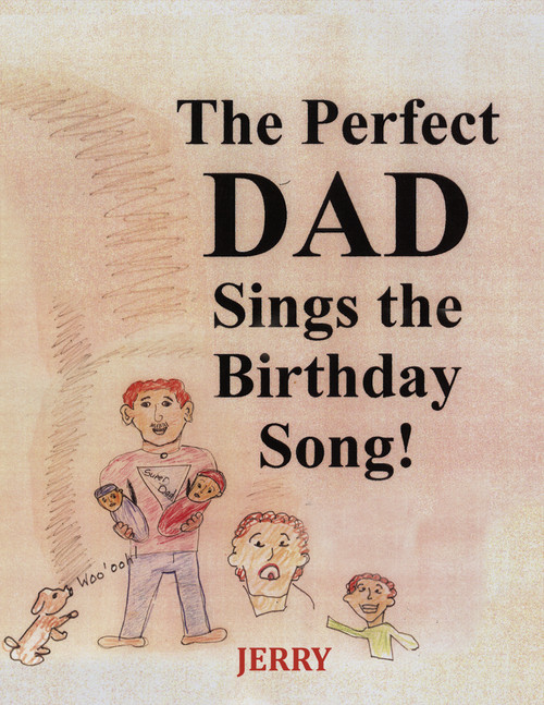 The Perfect DAD Sings the Birthday Song!