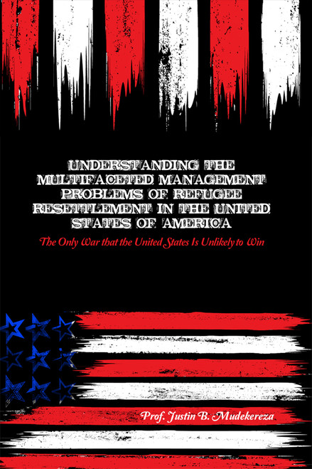 Understanding the Multifaceted Management Problems of Refugee Resettlement in the United States of America - eBook
