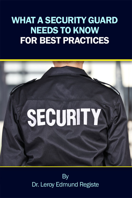 What a Security Guard Needs to Know for Best Practices - eBook