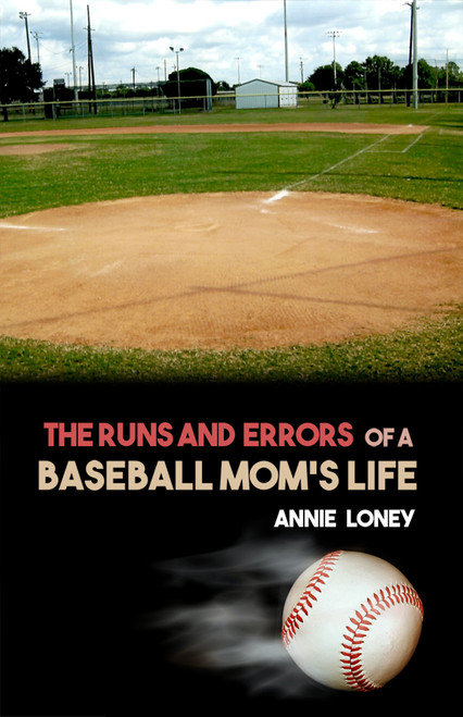 The Runs and Errors of a Baseball Mom's Life - eBook