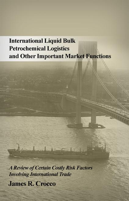 International Liquid Bulk Petrochemical Logistics and Other Important Market Functions - eBook