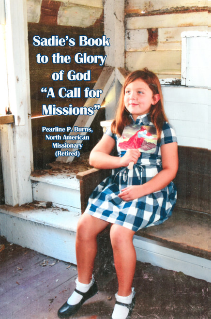 """Sadie's Book to the Glory of God """"A Call for Missions"""""""