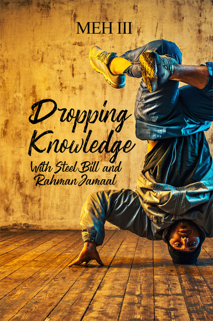Dropping Knowledge With Steel Bill and Rahman Jamaal