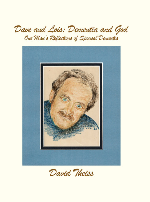 Dave and Lois; Dementia and God - eBook