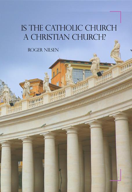 Is the Catholic Church a Christian Church? - eBook