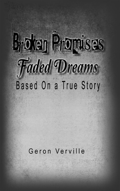 Broken Promises Faded Dreams