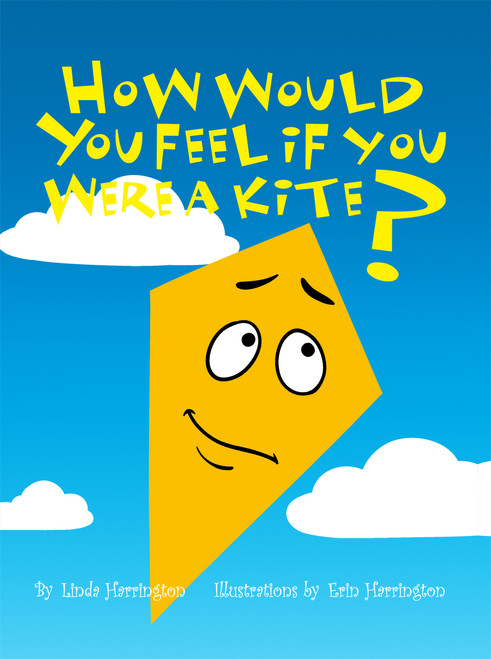 How Would You Feel If You Were a Kite?