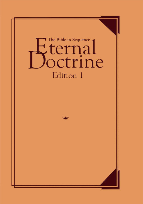 Eternal Doctrine: The Bible in Sequence, Commentaries, Edition 1 (FC)