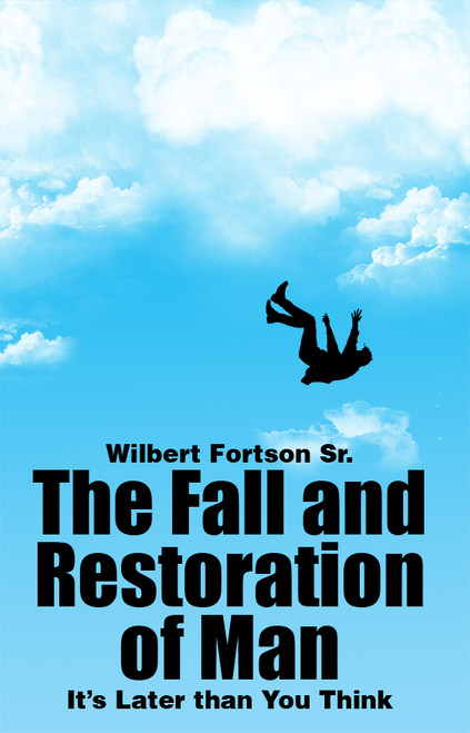 The Fall and Restoration of Man