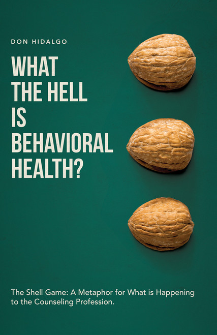 What the Hell is Behavioral Health?