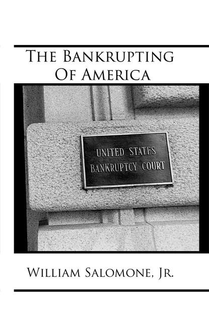 The Bankrupting of America - eBook