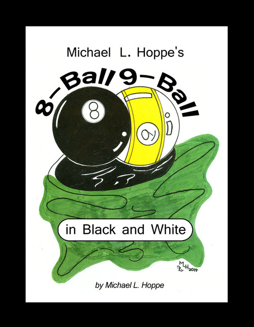 Michael L. Hoppe's 8-Ball 9-Ball in Black and White