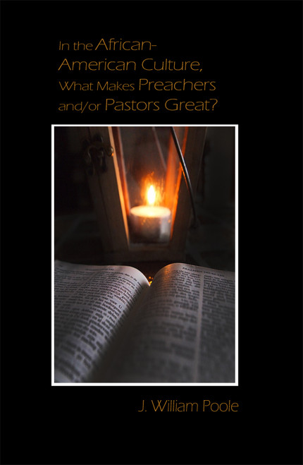 In the African-American Culture, What Makes Preachers and/or Pastors Great? - eBook