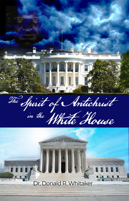 The Spirit of Antichrist in the White House
